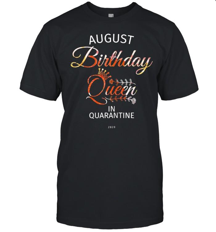 August Birthday Queen Quarantine Cute Birthday Gift 2021  Classic Men's T-shirt