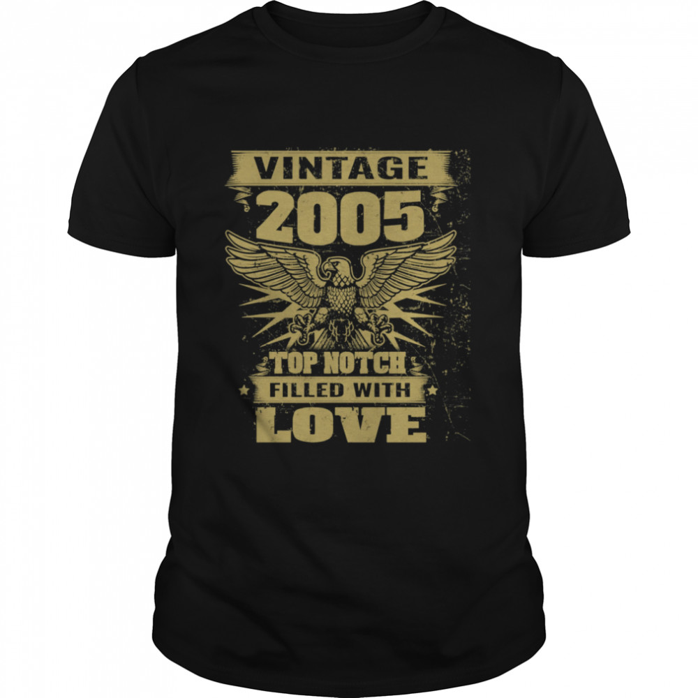 Birthday 365 Vintage 2005 Filled With Love Birthday shirt Classic Men's T-shirt