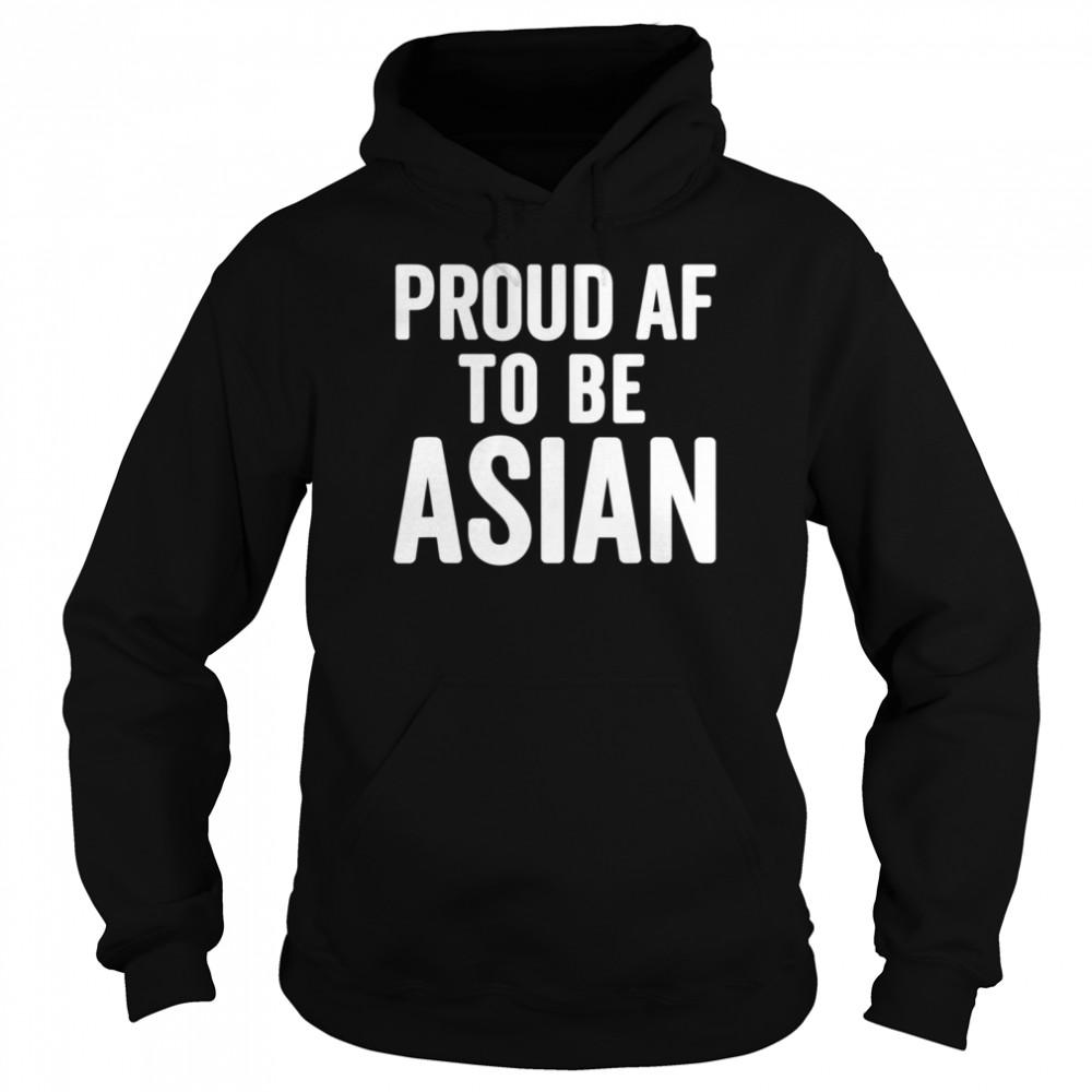 Proud AF To Be Asian AAPI Asian American Pride  Unisex Hoodie