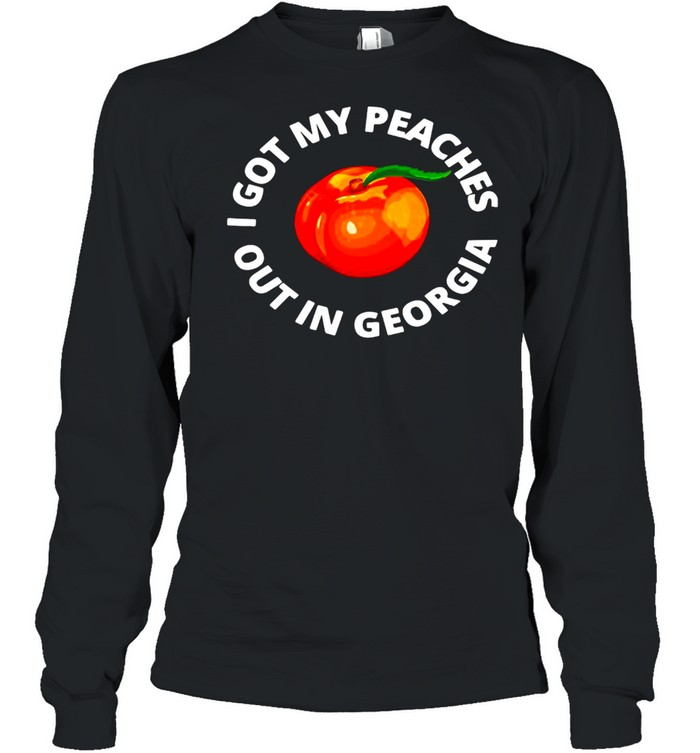 I Got My Peaches Out In Georgia  Long Sleeved T-shirt