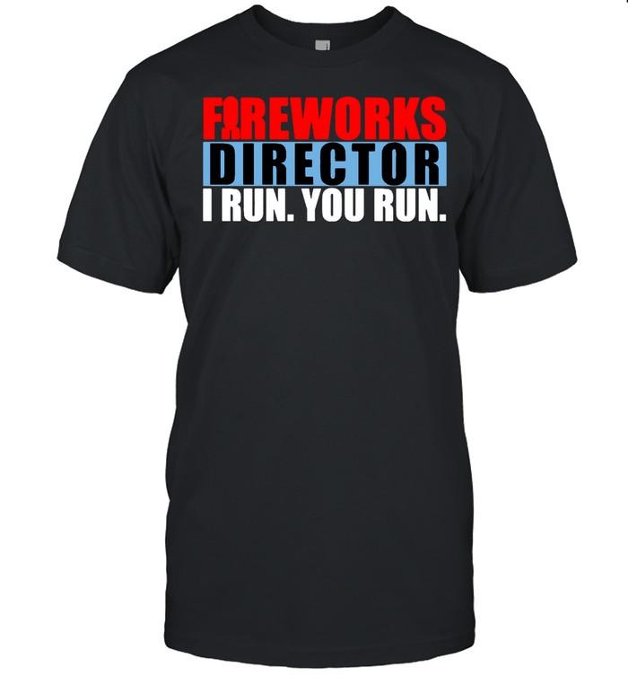Fireworks Director I Run You Run shirt Classic Men's T-shirt