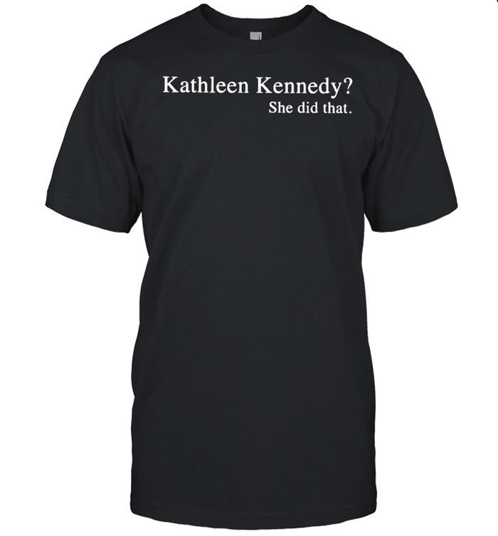 Kathleen Kennedy she did that shirt Classic Men's T-shirt