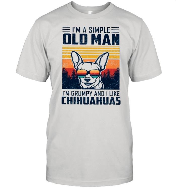 I'm A Simple Old Man I'm Grumpy And I Like Chihuahuas Vintage shirt Classic Men's T-shirt