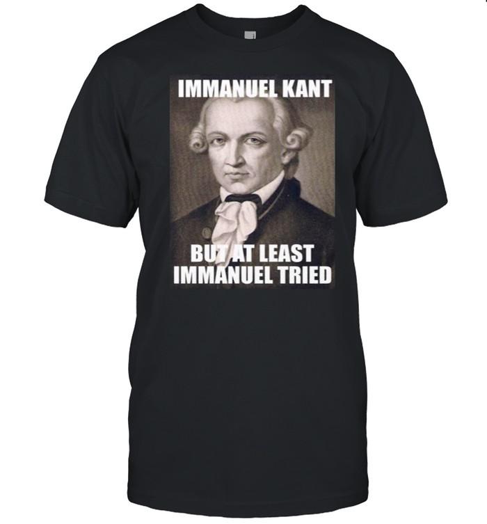 Immanuel Kant But At Least Immanuel Tried T-shirt Classic Men's T-shirt