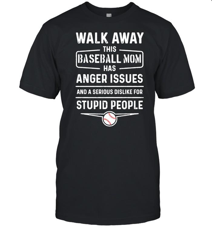 Walk Away This Baseball Mom Has Anger Issues Stupid People shirt Classic Men's T-shirt