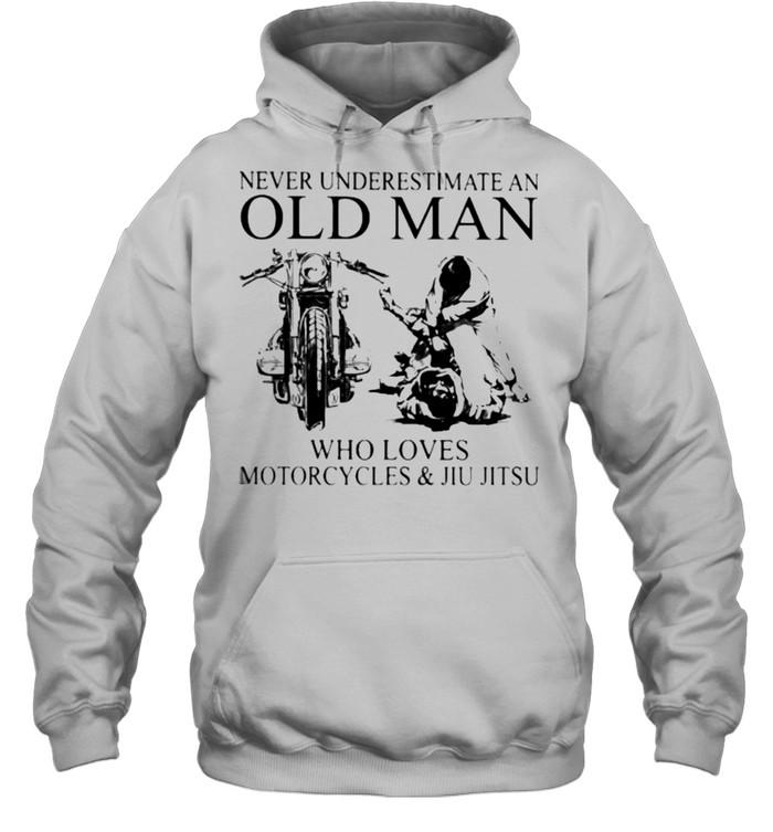 Never Underestimate An Old Man Who Loves Motorcycles And Jiu Jitsu  Unisex Hoodie