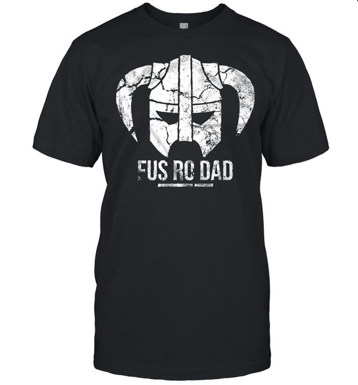 Viking Fus Ro Dad shirt Classic Men's T-shirt