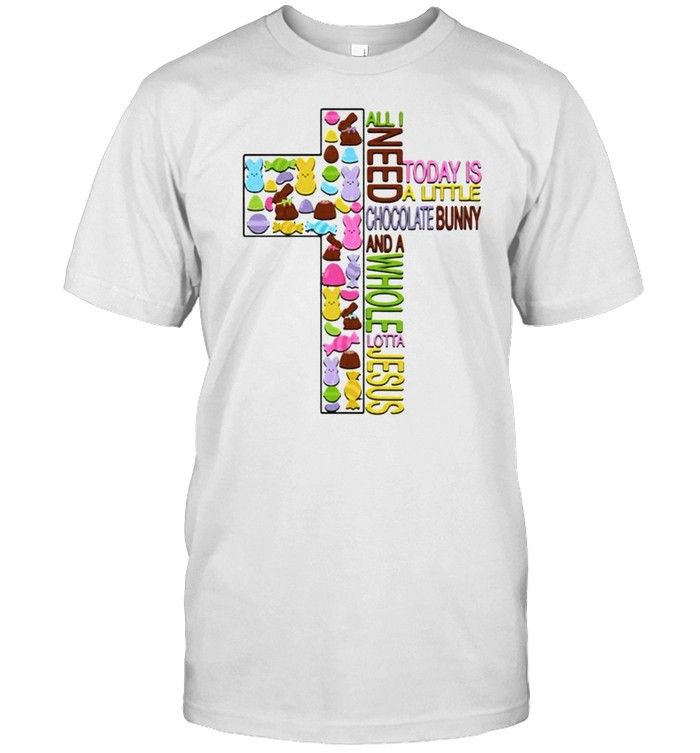 All i need today is a little chocolate bunny and a whole lotta jesus shirt Classic Men's T-shirt
