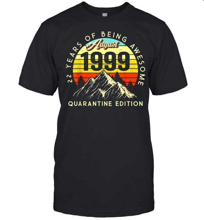 Made in 1999 Born August 1999 22nd Birthday Quarantine shirt Classic Men's T-shirt
