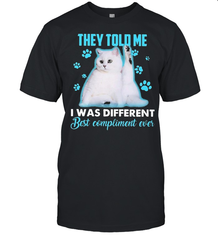 Cat They told me I was different best compliment ever shirt Classic Men's T-shirt