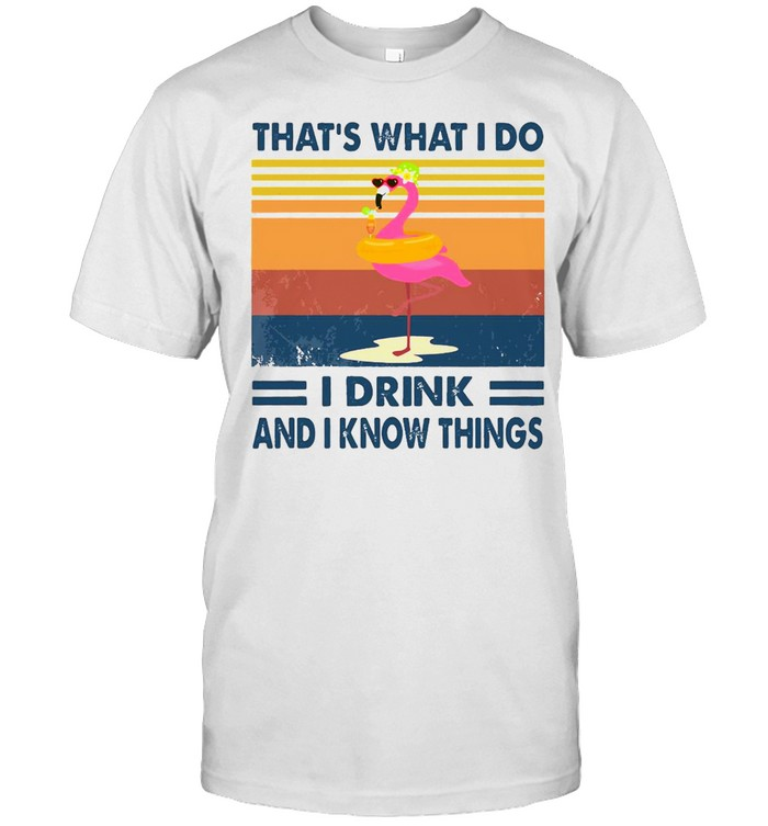 Flamingo That's What I Do I Drink And I Know Things Vintage Retro  Classic Men's T-shirt