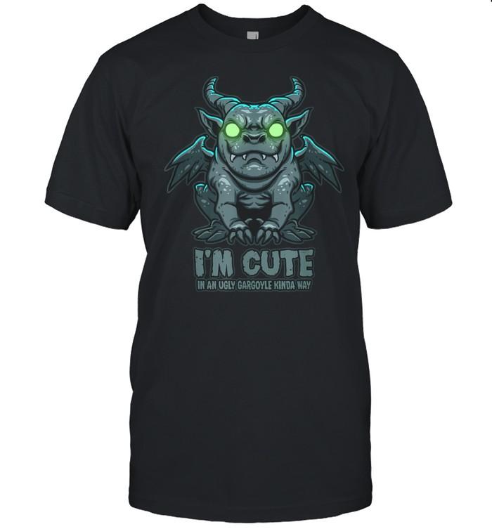 I'm Cute in an Ugly Gargoyle Kinda Way Gargoyle Art shirt Classic Men's T-shirt