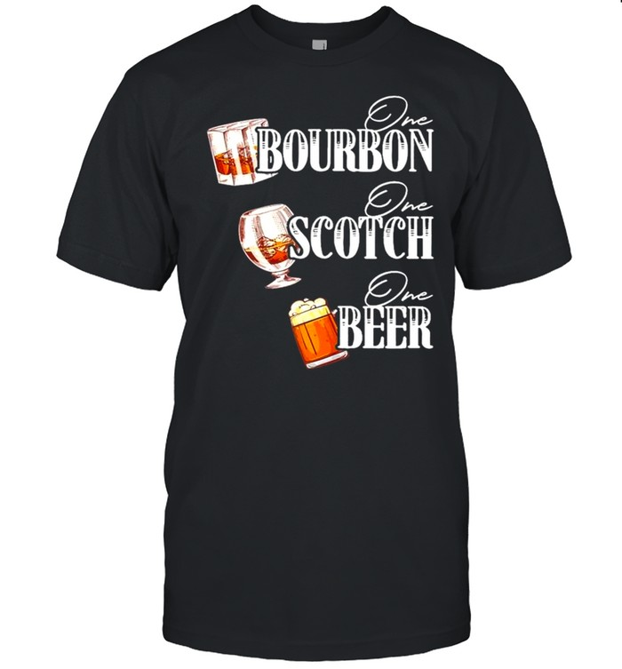 One Bourbon One Scotch One Beer  Classic Men's T-shirt