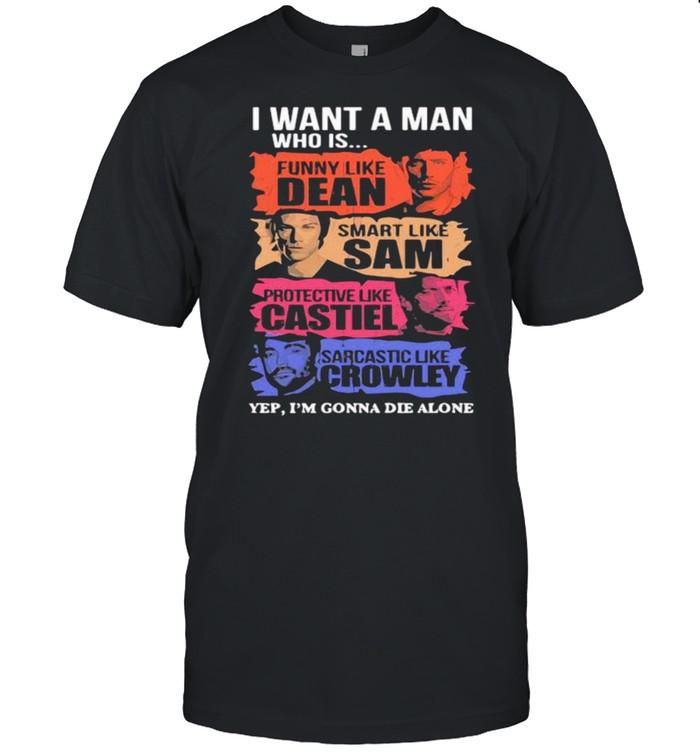 I Want A Man Who Is Funny Like Dean Smart Like Sam  Classic Men's T-shirt