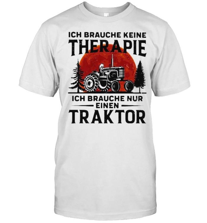 Ich Braughe Keine Therapie Ich Brauche Nur Einen Traktor Blood Moon  Classic Men's T-shirt