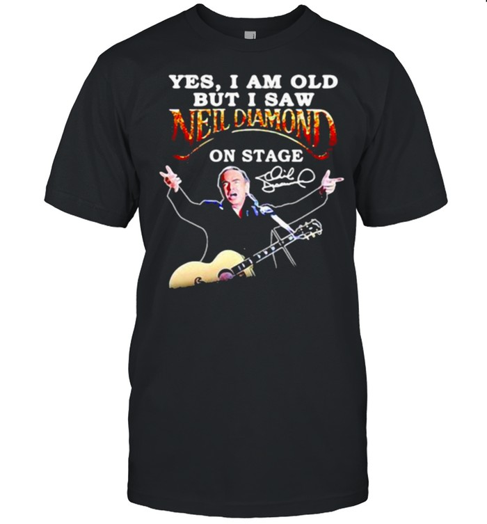 Yes i am old but i saw neil diamond on stage signature shirt Classic Men's T-shirt