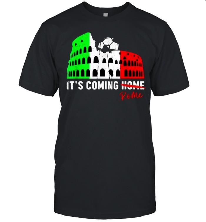 Its Coming Rome Home Soccer Football Italia Italian Flag T- Classic Men's T-shirt