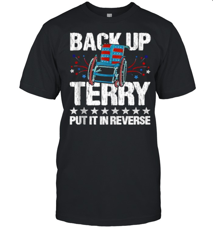 Back It up Terry Put It in Reverse 4th of July Independence  Classic Men's T-shirt