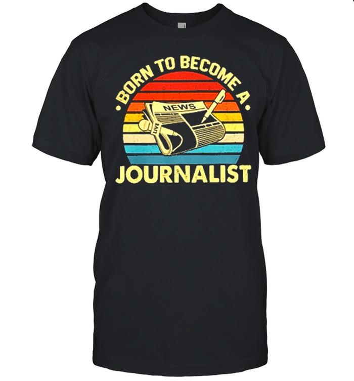 Born to become Journalist vintage shirt Classic Men's T-shirt