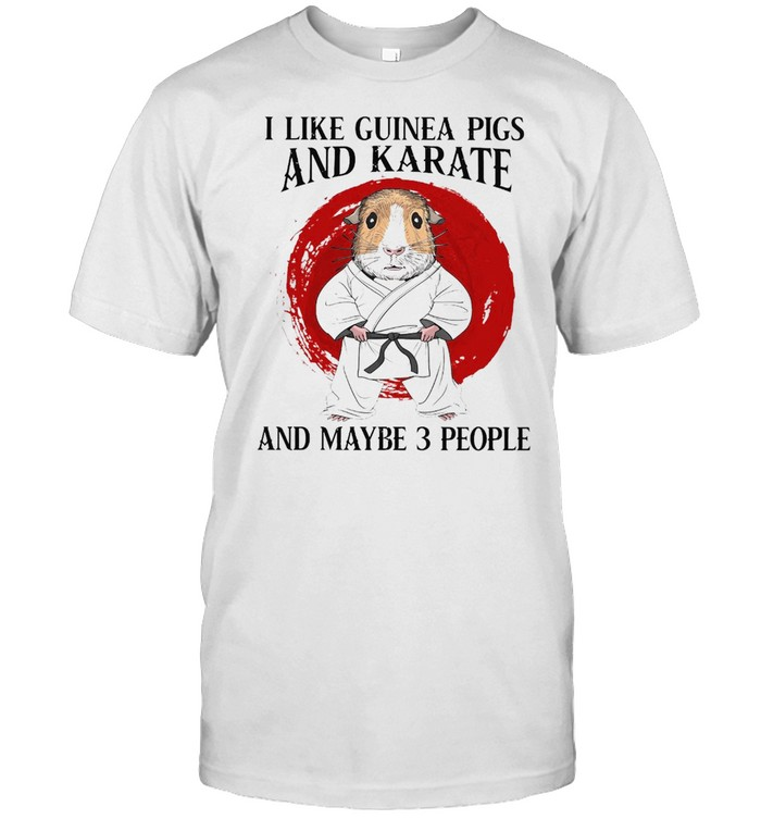 I Like Guinea Pigs And Karate And Maybe 3 People T-shirt Classic Men's T-shirt