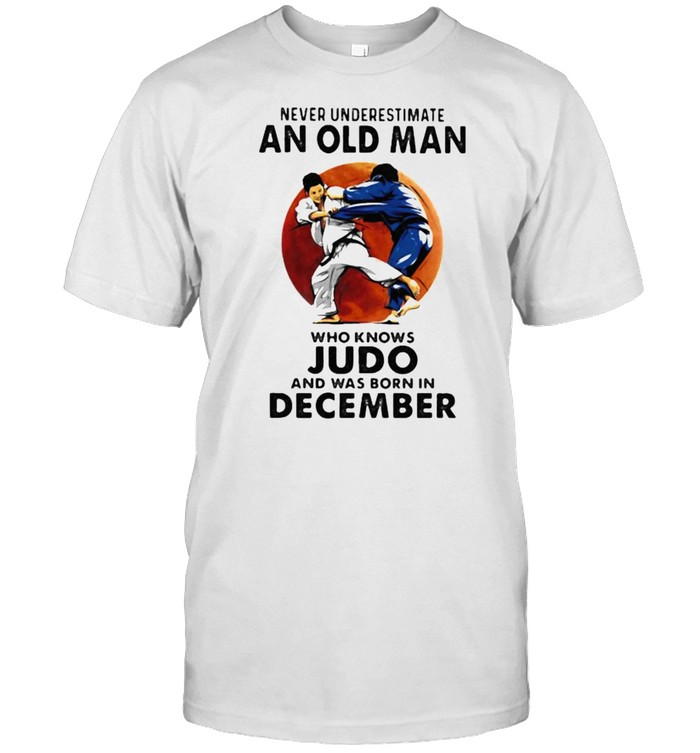 Never underestimate an old man who loves judo and was born in december blood moon shirt Classic Men's T-shirt