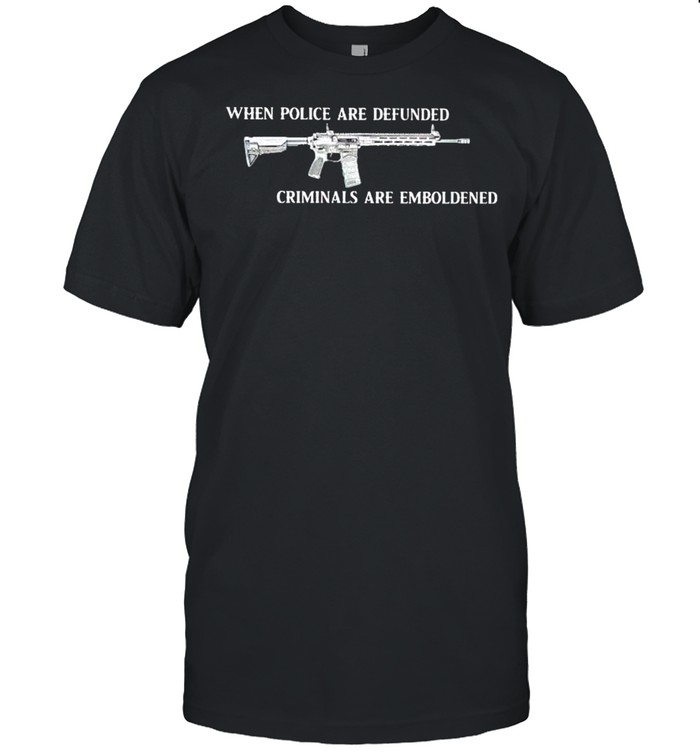 AR-15 when police are defunded criminals are emboldened shirt Classic Men's T-shirt