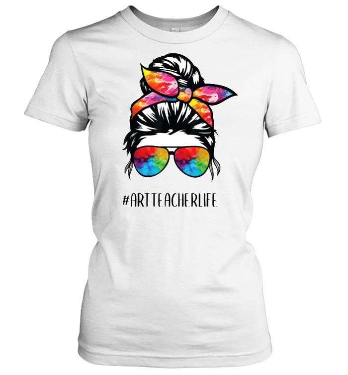 Art Teacher Life Messy Bun, Back to School Art Teacher T- Classic Women's T-shirt