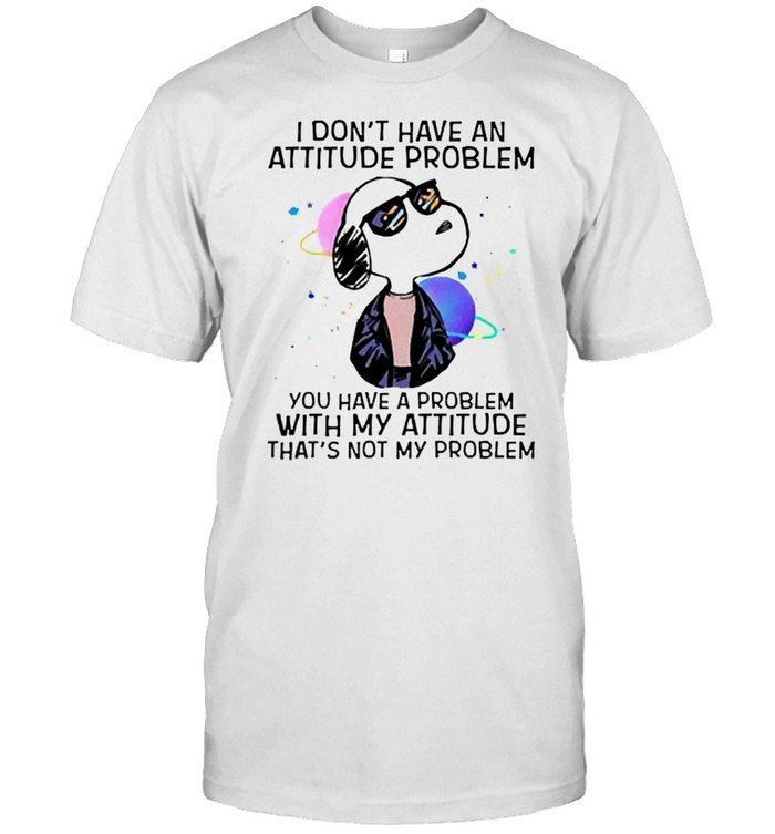 I dont have an attitude problem you have a problem snoopy shirt Classic Men's T-shirt