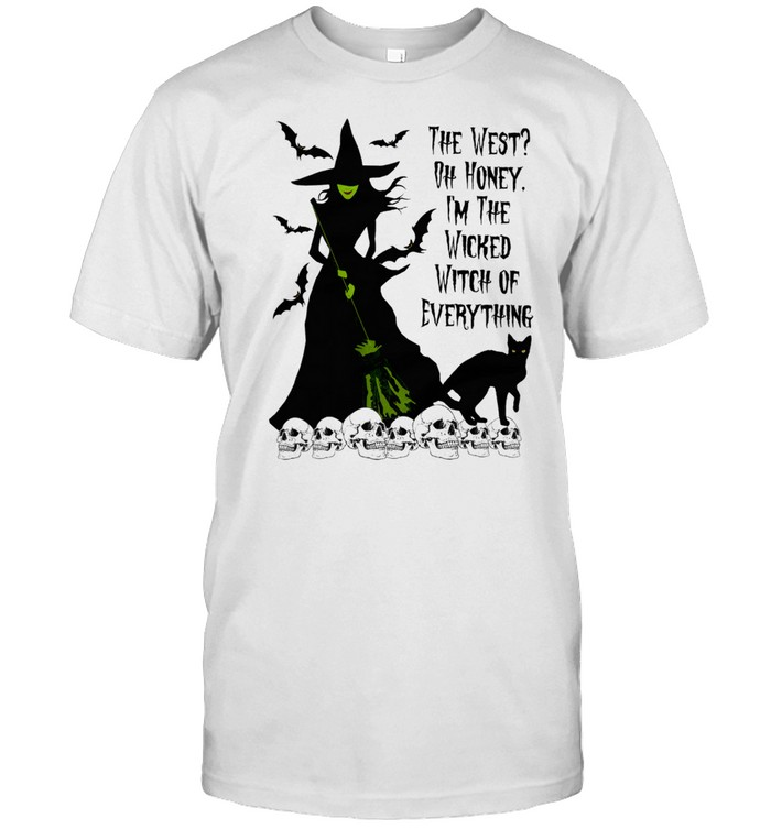 The west oh honey Im the wicked Witch of everything shirt Classic Men's T-shirt