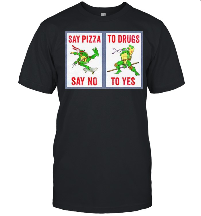 Ninja Turtles say pizza to drugs say no to yes shirt Classic Men's T-shirt