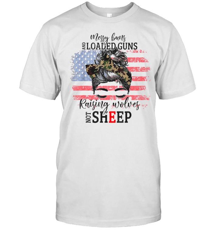 Messy Buns And Loaded G-uns Raising Wolves Not Sheep shirt Classic Men's T-shirt