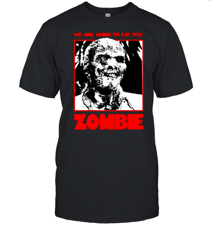 Zombie We Are Going To Eat You shirt Classic Men's T-shirt