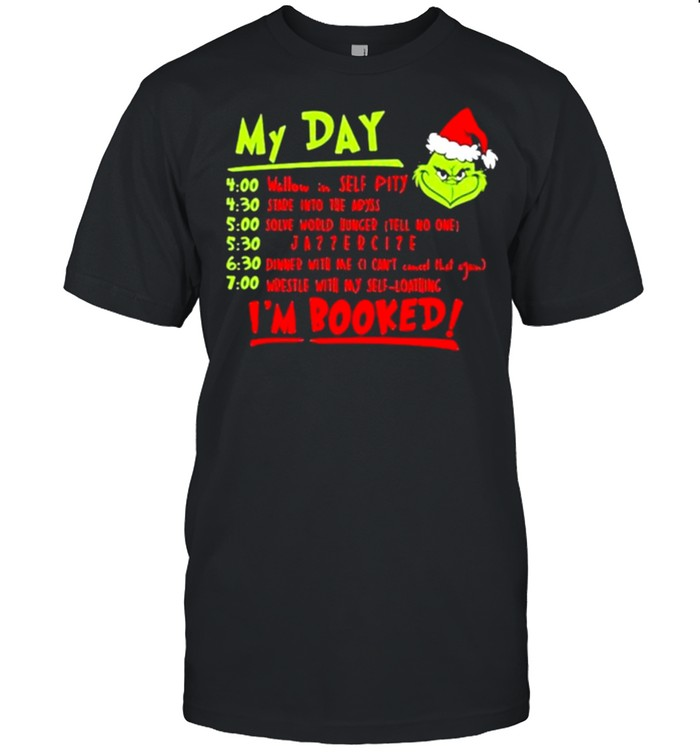 My Day I'm Booked Grinch  Classic Men's T-shirt