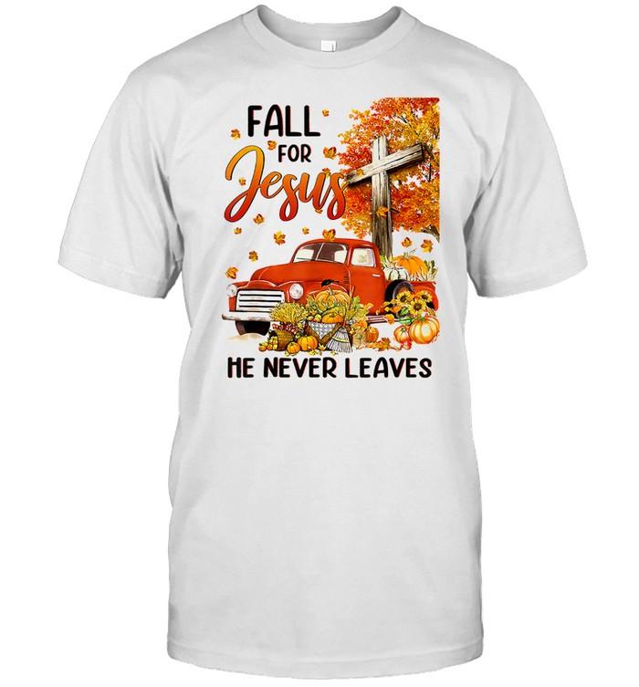 Fall for Jesus He Never Leaves Christian Faith shirt Classic Men's T-shirt