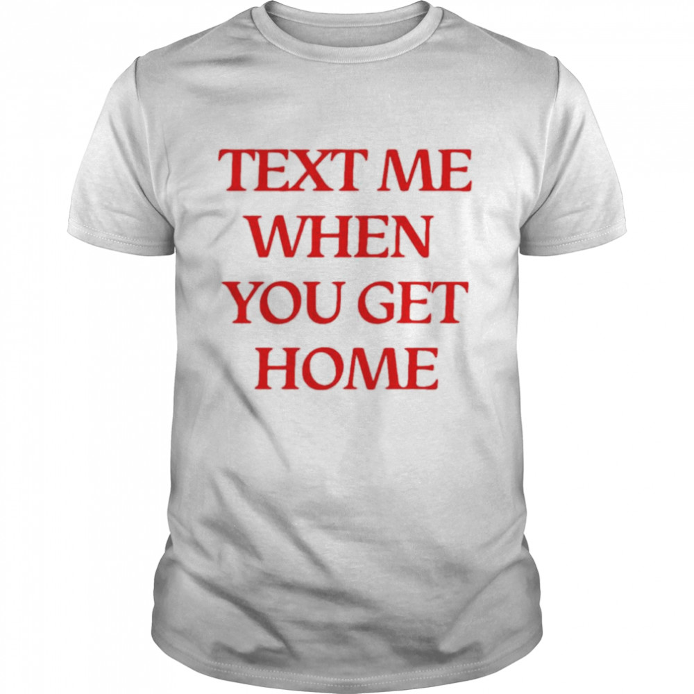 Lonely Ghost text me when you get home shirt
