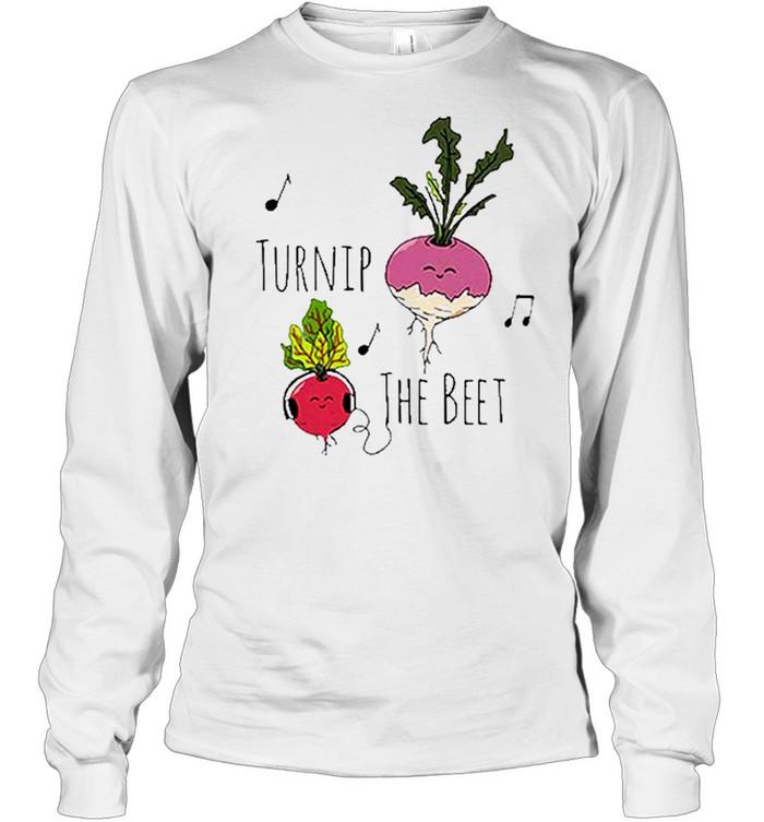 turnip the beet for shirt Long Sleeved T-shirt