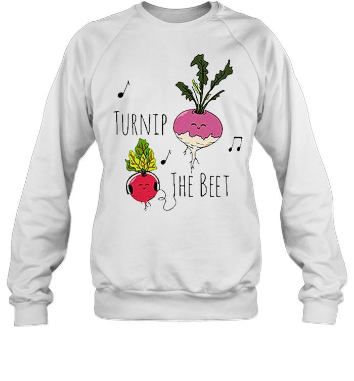 turnip the beet for shirt Unisex Sweatshirt