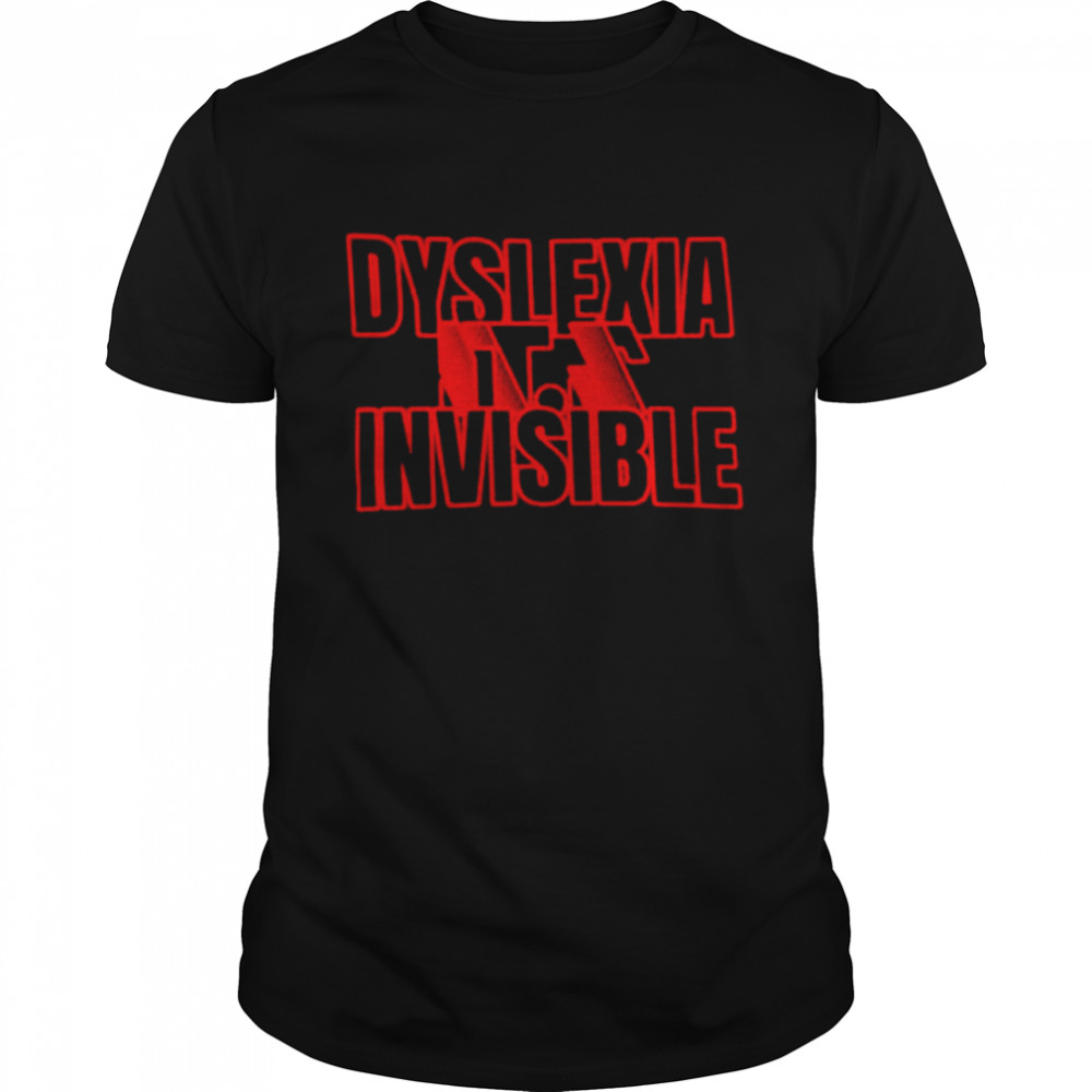 Dyslexia its invisible shirt
