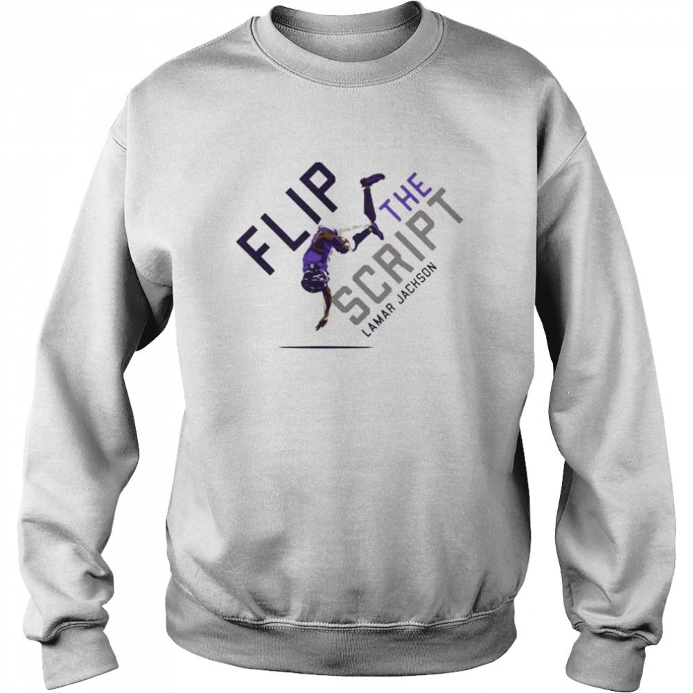 Lamar Jackson flip the script shirt Unisex Sweatshirt